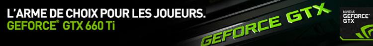 GeForce GTX 660Ti : L'arme de choix pour les joueurs !