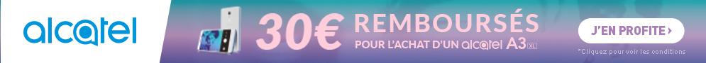 Jusqu'au 30 septembre, Alcatel rembourse 30€ pour l'achat d'un smartphone A3 XL
