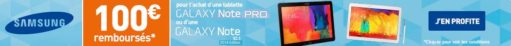 """Jusqu'au 30 septembre, Samsung rembourse 100€ pour l'achat d'une tablette Galaxy Note Pro 12.2"""" ou Galaxy Note 10.1"""" Ed. 2014"""