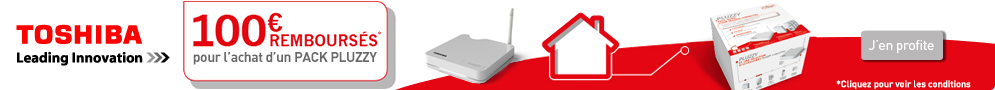 Jusqu'au 30 novembre, Toshiba rembourse 100€ pour l'achat d'un Pack Pluzzy