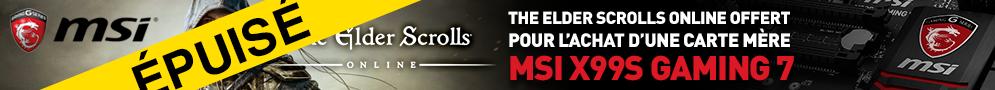 The Elder Scrolls Online offert pour l'achat d'une carte mère MSI X99S GAMING 7 dans la limite des stocks disponibles