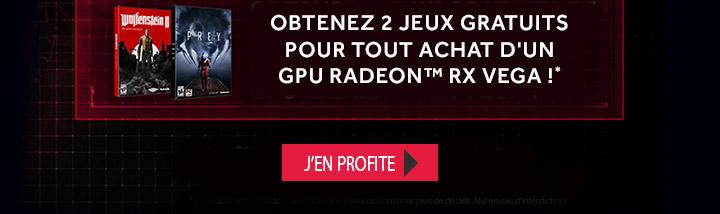 Obtenez 2 jeux gratuits pour tout achat d'un GPU RADEON? RX VEGA !*   J'en profite ?
