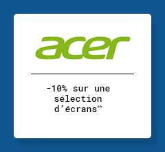 ACER -10% sur une sélection d'écrans**