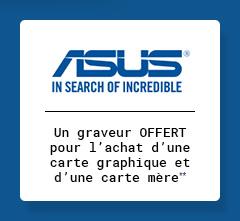 ASUS - Un graveur OFFERT pour l'achat d'une carte graphique et d'une carte mère**
