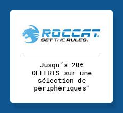 ROCCAT - Jusqu'à 20€ OFFERTS sur une sélection de périphériques**