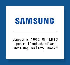 SAMSUNG - Jusqu'à 100€ OFFERTS pour l'achat d'un Samsung Galaxy Book**