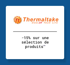 Thermaltake -15% sur une sélection de produits**