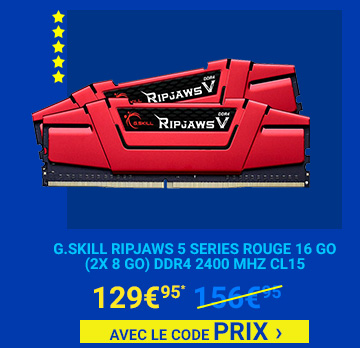 G.Skill RipJaws 5 Series Rouge 16 Go (2x 8 Go) DDR4 2400 MHz CL15 129€95 avec le code PRIX â€Âº