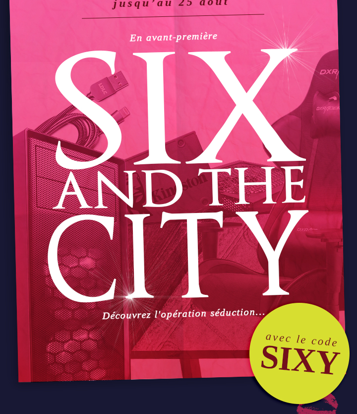 SIX AND THE CITY - avec le code SIXY