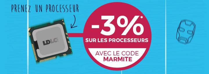 -3%* sur les processeurs avec le code MARMITE