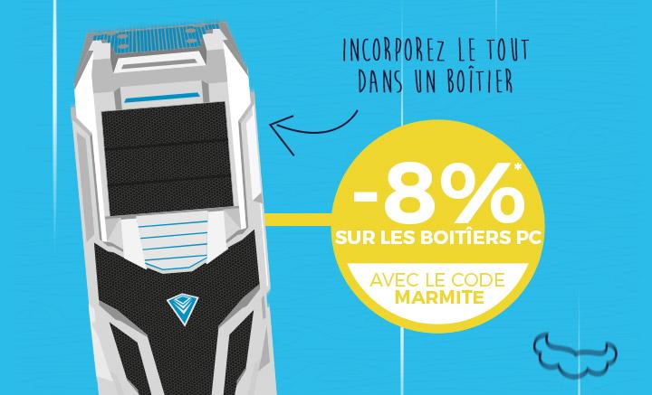 -8%* sur les boîtier PC avec le code MARMITE