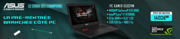 la pré-rentrée branchée côté - pc gamer G502VM - prix en baise 1403€95