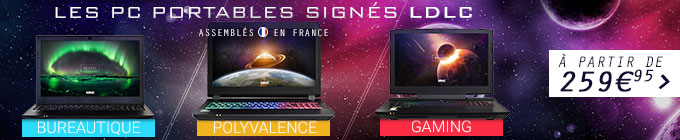 PC portable signé LDLC | Bureautique | Polyvalence | Gaming | à partir de 259€95
