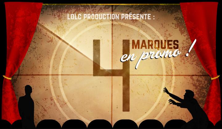 LDLC production présente : 4 marques en promo !