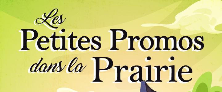 Les Petites Promos dans la Prairie !