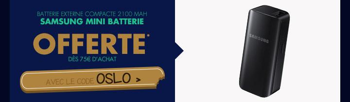 1 SAMSUNG MINI BATTERIE OFFERTE* dès 75€ d'achat avec le code OSLO ?