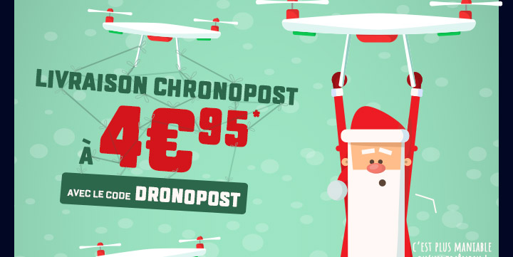 Livraison Chronopost à 4€95* avec le code DRONOPOST