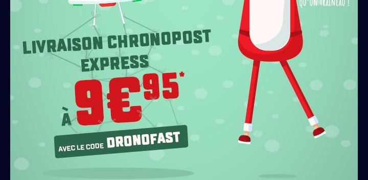 Livraison Chronopost Express à 9€95* avec le code DRONOFAST