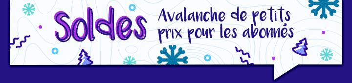 Soldes - Avalanche de petits prix les abonées