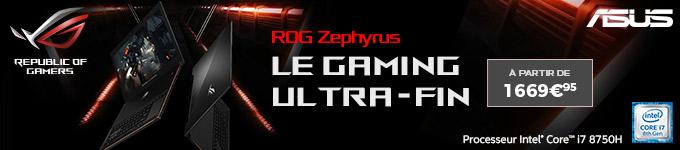 ASUS ROG | ROG Zephyrus le gaming ultra-fin à partir de 1669€95 ?;