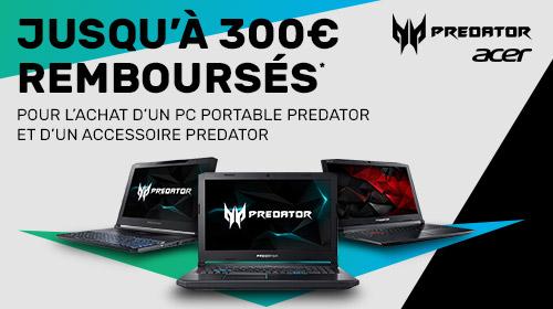 Jusqu'à 300€ remboursés avec Acer Predator