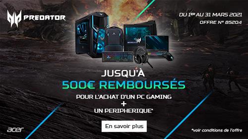 Jusqu'à 500€ remboursés par Acer jusqu'au 31/03