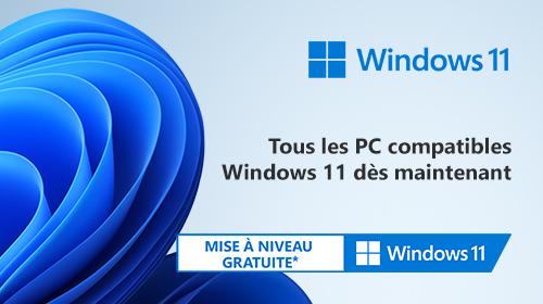 Bénéficiez de la mise à niveau gratuite de Windows 11 dès sa disponibilité