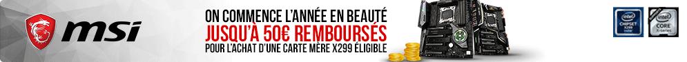 Jusqu'au 28 février, MSI rembourse jusqu'à 50€ pour l'achat d'une carte mère X299 éligible