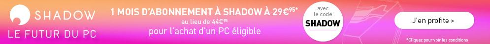 Testez Shadow pendant 1 mois pour 29.95€ au lieu de 44.95€