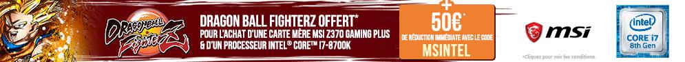 Jeu DBFZ offert pour l'achat d'un bundle MSI Z370 GAMING PLUS + Intel Core i7-8700K ET 50€ de réduction immédiate en plus avec le code MSINTEL