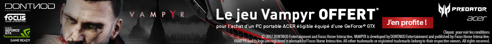 Jusqu'au 31 août, le jeu Vampyr (version PC) offert pour l'achat d'un PC Acer éligible