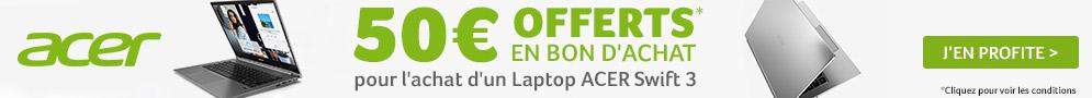 50€ de bon d'achat LDLC offerts pour l'achat d'un Laptop ACER Swift 3 éligibles