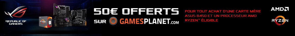50€ de jeux offerts sur GamesPlanet.com pour l'achat d'un kit Asus B450