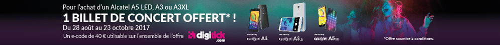 Jusqu'au 23 octobre, Alcatel offre 1 billet de concert (e-code de 40€) pour l'achat d'un smartphone A5 LED, A3 ou A3XL