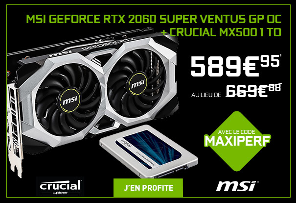 Bundle MSI GeForce RTX 2060 SUPER VENTUS GP OC + Crucial MX500 1 To à 589€95 au lieu de 669€88 avec le code MAXIPERF