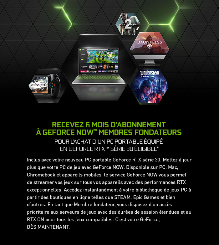 6 mois d'abonnement à GeForce Now Membre fondateur offerts pour l'achat d'un PC portable en RTX 30 série