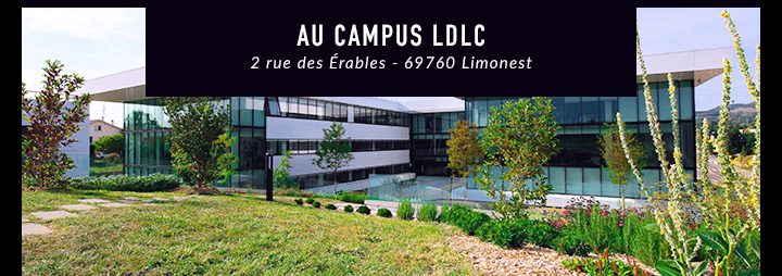 Au CAMPUS LDLC ! 2 rue des Erables - 69760 Limonest