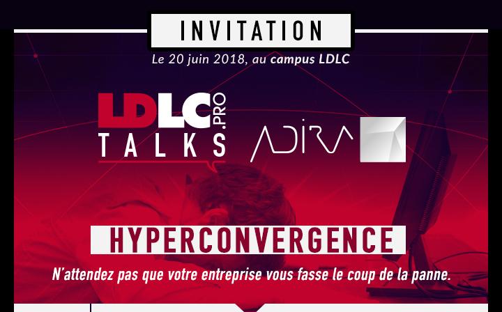 Invitation LDLC.PRO TALKS le 20 JUIN au campus LDLC