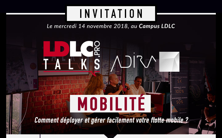 Invitation LDLC.PRO TALKS le 14 novembre 2018 au Campus LDLC