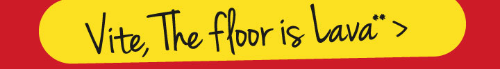 he floor is Lava