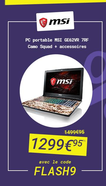 MSI - PC portable MSI GE62VR 7RF Camo squad + accessoires 1299€95 au lieu de 1499€95 avec le code FLASH 9