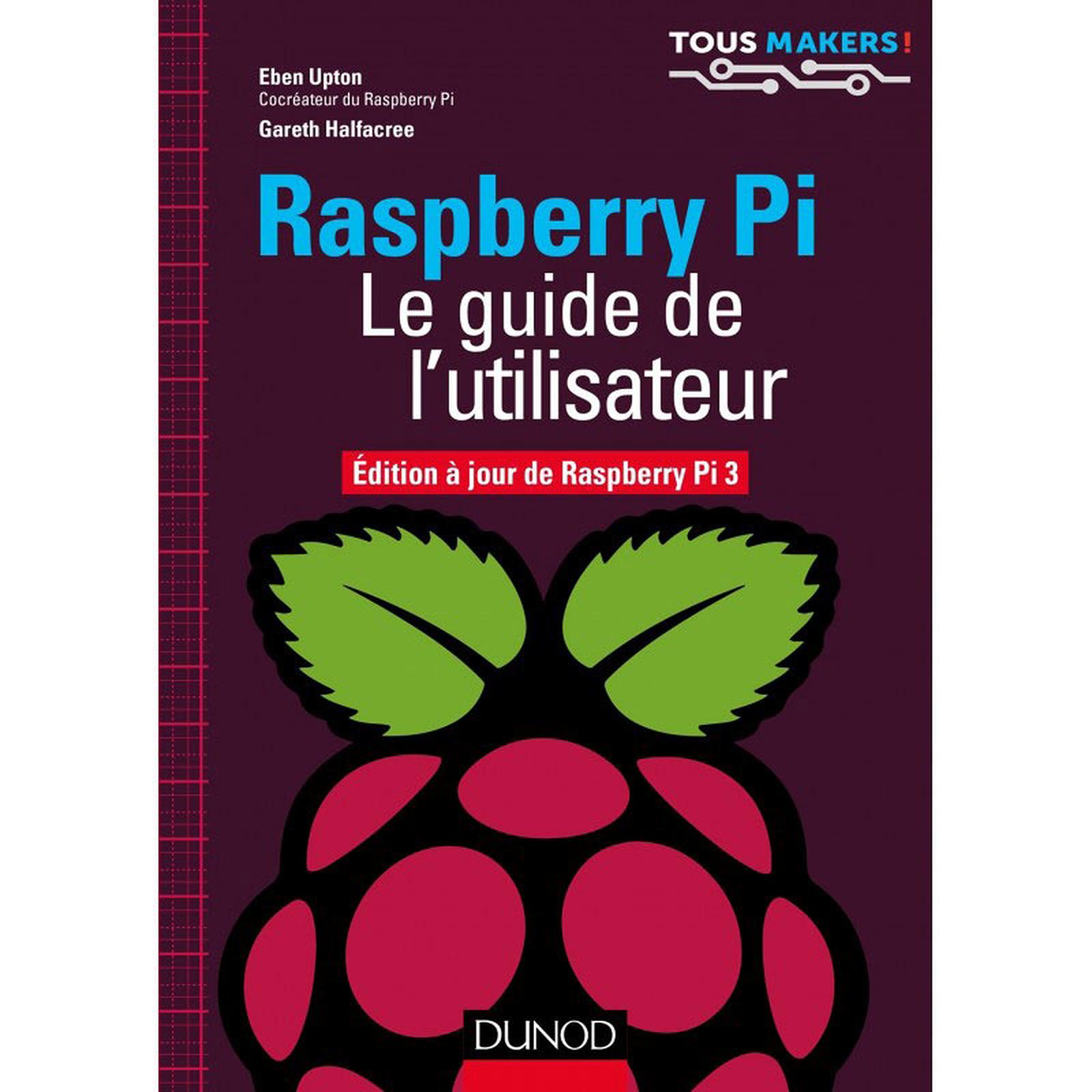 Dunod - Raspberry Pi - Le guide de l'utilisateur
