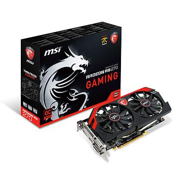 MSI Radeon R9 270 GAMING 2G 2 Go Dual DVI/HDMI/DisplayPort - PCI Express (AMD Radeon R9 270)
