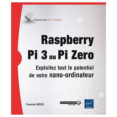 ENI Editions - Raspberry Pi 3 ou PI Zero Livre de programmation Raspberry Pi 3 / Zero par François MOCQ