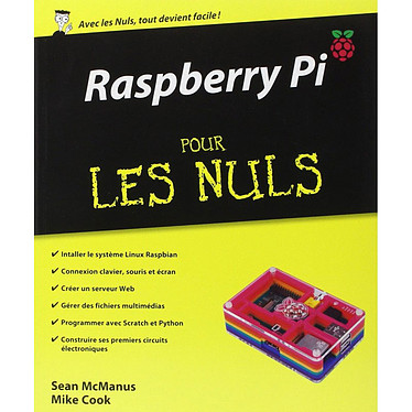 Editions First - Raspberry Pi pour les Nuls Livre de mise en route Raspberry par Mike COOK & Sean McMANUS