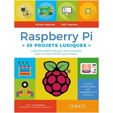 Dunod - Raspberry Pi : 35 projets ludiques Livre pour réaliser des projets avec votre Raspberry - Kirsten Kearney et Will Freeman