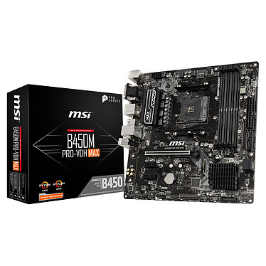 MSI B450M PRO-VDH MAX Carte mère micro-ATX Socket AM4 AMD B450 - 4x DDR4 - SATA 6Gb/s + M.2 - USB 3.0 - 1x PCI-Express 3.0 16x