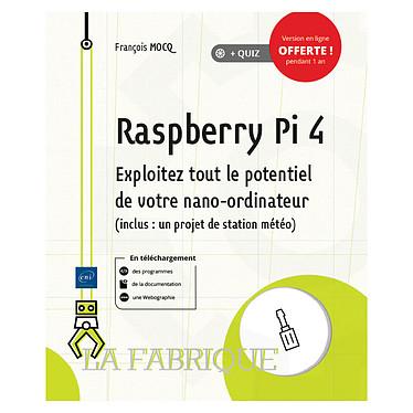 ENI Editions - Raspberry Pi 4 : Exploitez tout le potentiel de votre nano-ordinateur Livre de programmation Raspberry Pi 4 par François MOCQ