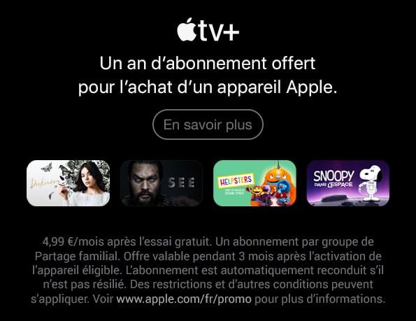 Apple Tv+,  Un an d'abonnement offert pour l-achat d'un appareil Apple.